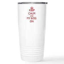 Keep Calm and My Boss O Travel Coffee Mug