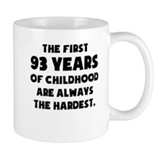 The First 93 Years Of Childhood Mugs