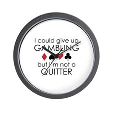 I Could Give Up Gambling Wall Clock