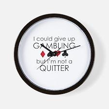 I Could Give Up Gambling Wall Clock