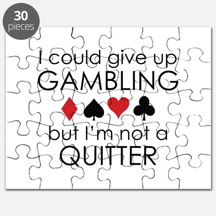 I Could Give Up Gambling Puzzle