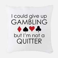 I Could Give Up Gambling Woven Throw Pillow
