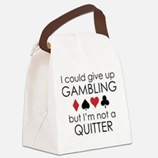 I Could Give Up Gambling Canvas Lunch Bag
