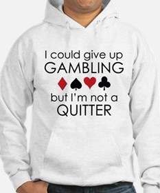 I Could Give Up Gambling Hoodie