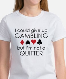 I Could Give Up Gambling Tee