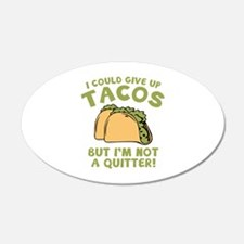 I Could Give Up Tacos 22x14 Oval Wall Peel