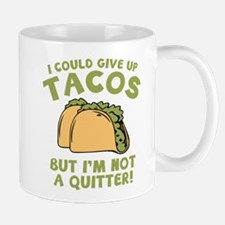 I Could Give Up Tacos Mug