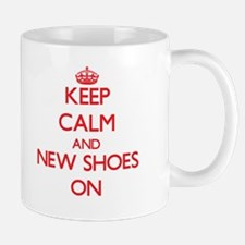 Keep Calm and New Shoes ON Mugs