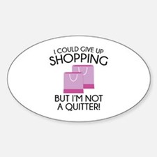I Could Give Up Shopping Decal