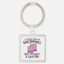 I Could Give Up Shopping Square Keychain