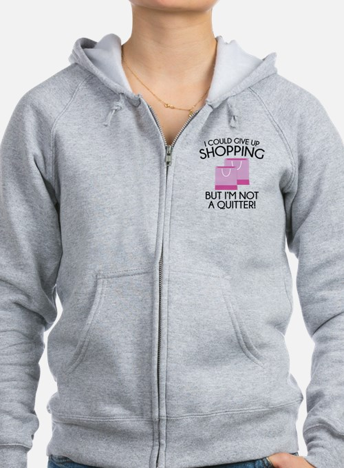 I Could Give Up Shopping Zip Hoodie