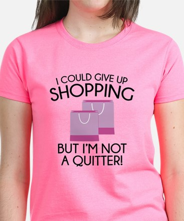 I Could Give Up Shopping Tee