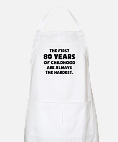 The First 80 Years Of Childhood Apron