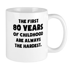 The First 80 Years Of Childhood Mugs