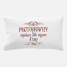 Photography More Fun Pillow Case