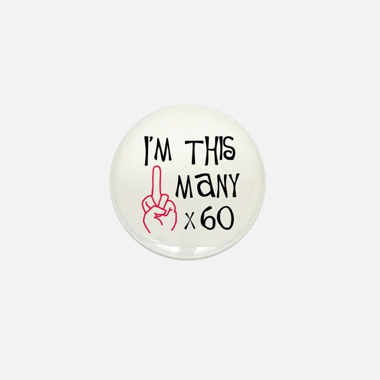 60th birthday middle finger Mini Button