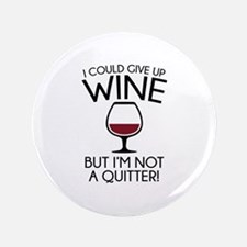 """I Could Give Up Wine 3.5"""" Button (100 pack)"""