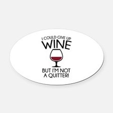 I Could Give Up Wine Oval Car Magnet
