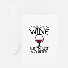 I Could Give Up Wine Greeting Card