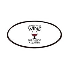 I Could Give Up Wine Patches