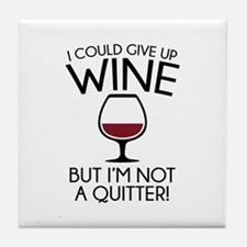 I Could Give Up Wine Tile Coaster