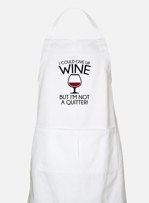 I Could Give Up Wine Apron