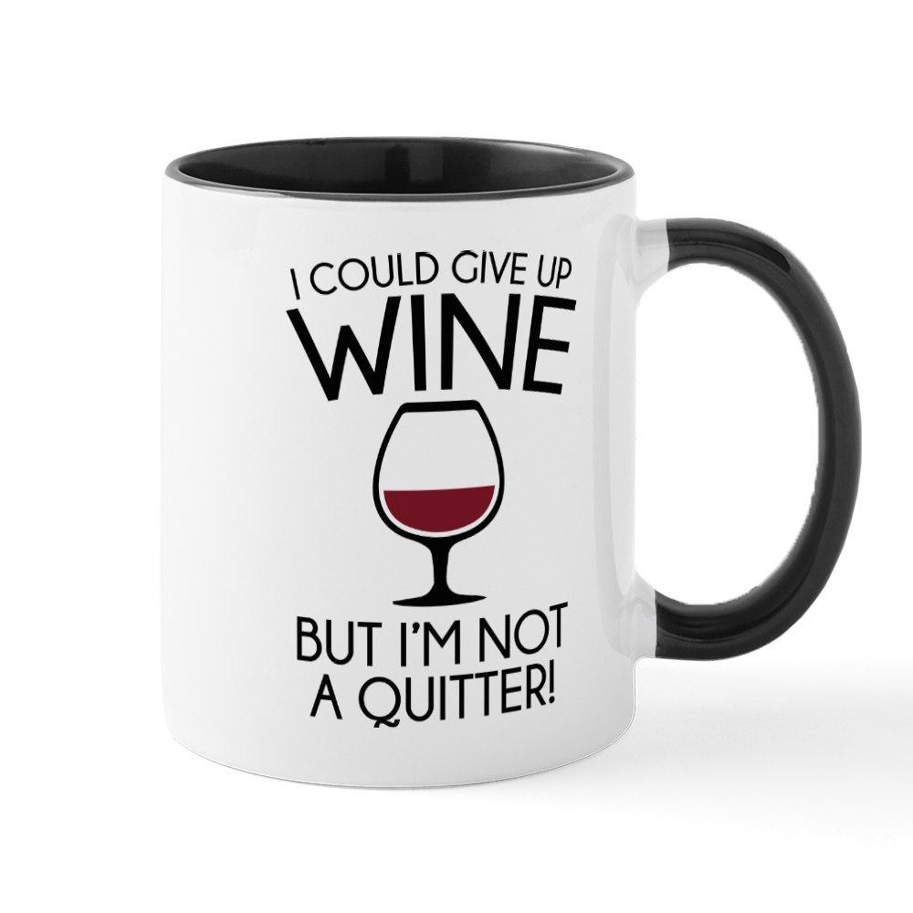 CafePress I Could Give Up Wine Mug 11 oz Ceramic Mug 1583067402