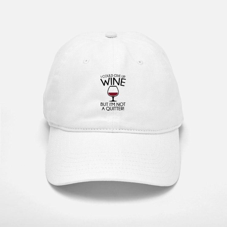 I Could Give Up Wine Baseball Baseball Cap