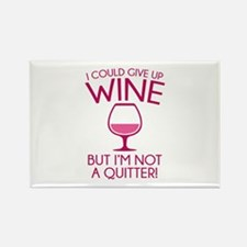 I Could Give Up Wine Rectangle Magnet