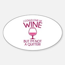 I Could Give Up Wine Decal