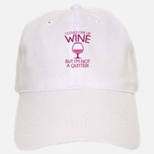 I Could Give Up Wine Baseball Baseball Cap