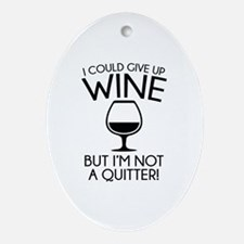 I Could Give Up Wine Ornament (Oval)