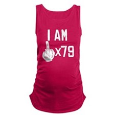 I Am Middle Finger Times 79 Maternity Tank Top