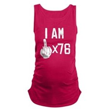 I Am Middle Finger Times 76 Maternity Tank Top