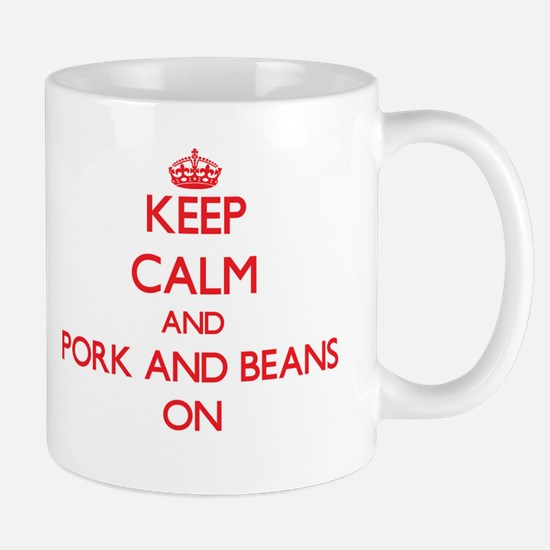Keep Calm and Pork And Beans ON Mugs