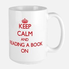 Keep Calm and Reading A Book ON Mugs