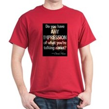 Any Impression? T-Shirt