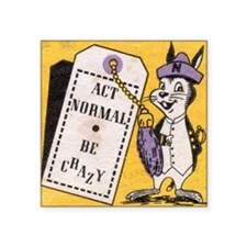 """Vintage Act Normal Be Crazy Square Sticker 3"""" x 3"""""""