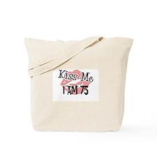 Kiss Me I am 75 Tote Bag