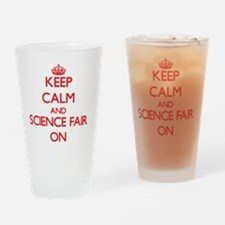 Keep Calm and Science Fair ON Drinking Glass