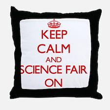 Keep Calm and Science Fair ON Throw Pillow