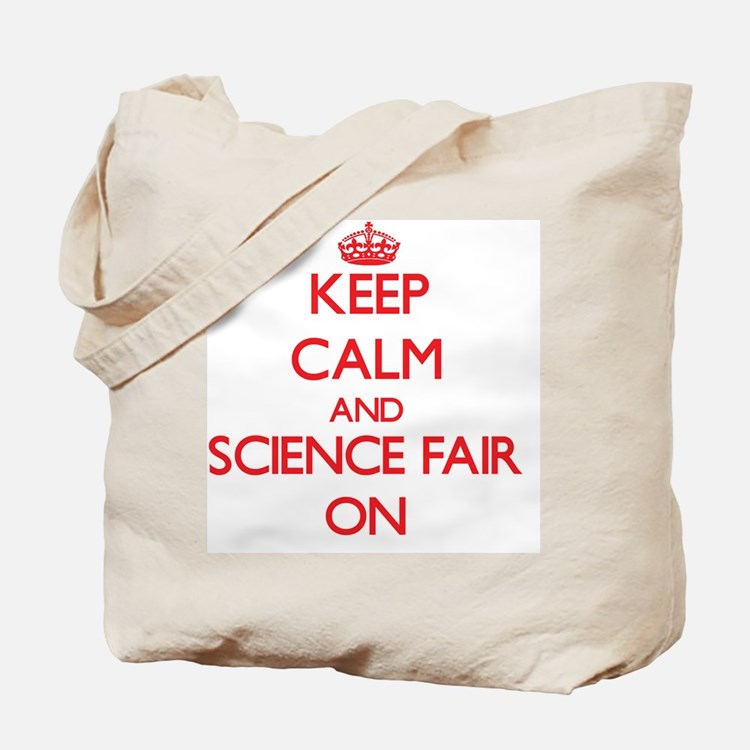 Keep Calm and Science Fair ON Tote Bag
