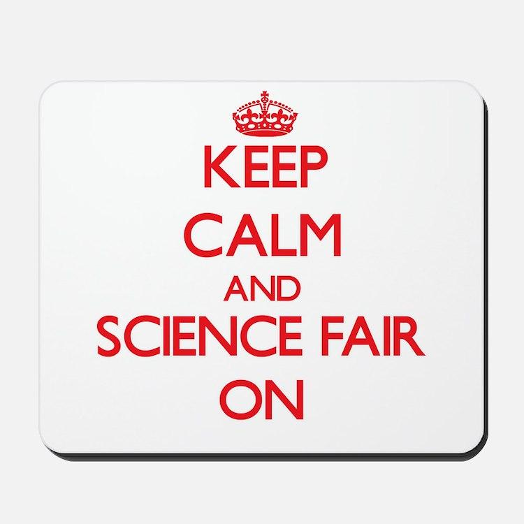 Keep Calm and Science Fair ON Mousepad