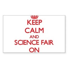 Keep Calm and Science Fair ON Decal