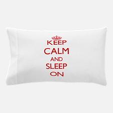 Keep Calm and Sleep ON Pillow Case