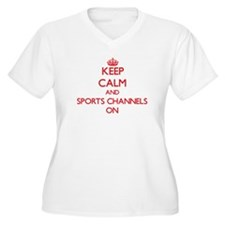 Keep Calm and Sports Channels ON Plus Size T-Shirt