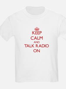 Keep Calm and Talk Radio ON T-Shirt