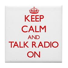 Keep Calm and Talk Radio ON Tile Coaster
