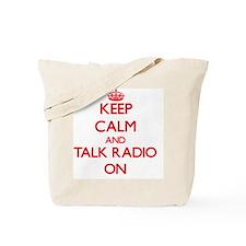 Keep Calm and Talk Radio ON Tote Bag