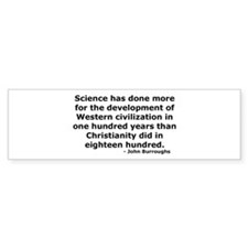 Science has done more Bumper Bumper Sticker